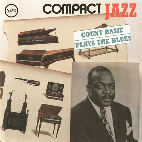 Compact Jazz: Count Basie Plays The Blues by Count Basie