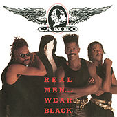 Real Men Wear Black by Cameo