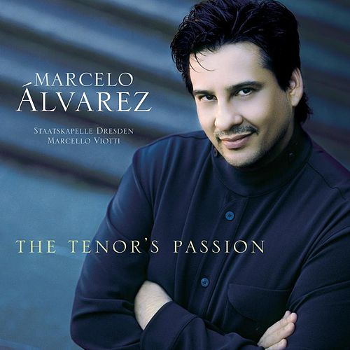 The Tenor's Passion by Marcelo Alvarez