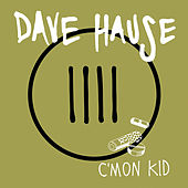 C'mon Kid - EP by Dave Hause