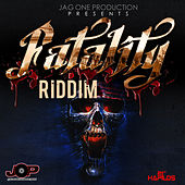Fatality Riddim by Various Artists