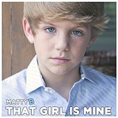 That Girl Is Mine by Matty B