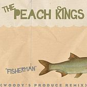 Fisherman (Woody's Produce Remix) by The Peach Kings
