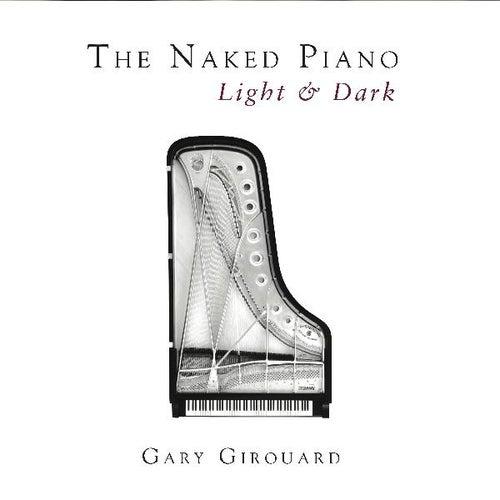 The Naked Piano - Light & Dark by Gary Girouard