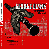 George Lewis' Ragtime Band (Digitally Remastered) by George Lewis
