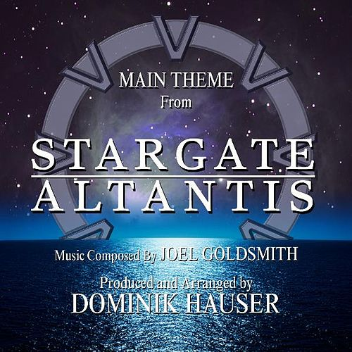 Main Theme from 'Stargate: Atlantis' By Joel Goldsmith by Dominik Hauser