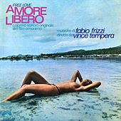 Amore libero (Free Love, Original Motion Picture Soundtrack, musiche dirette da Vince Tempera) by Fabio Frizzi