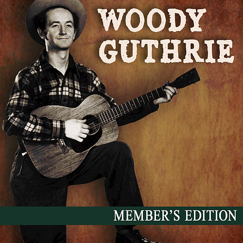 Member's Edition by Woody Guthrie