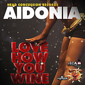 Love How You Whine - Single by Aidonia