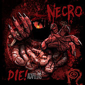 DIE!: Acapellas by Necro