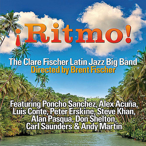 ¡Ritmo! by The Clare Fischer Latin Jazz Big Band