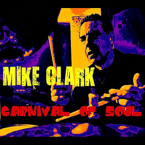 Carnival of Soul by Mike Clark