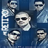 Me Retiro (feat. La Edicion De Culiacan) by El Komander
