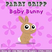 Baby Bunny by Parry Gripp