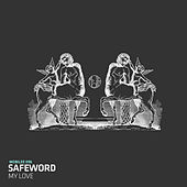 My Love by The Safeword