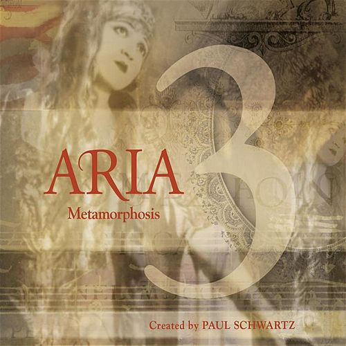 Aria 3: Metamorphosis by Paul Schwartz