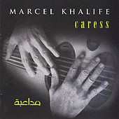 Caress by Marcel Khalife