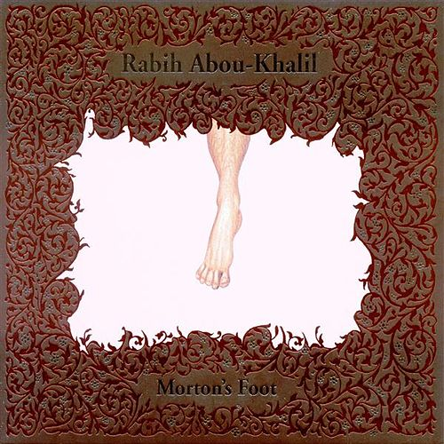 Abou-Khalil, Rabih: Morton's Foot by Rabih Abou-Khalil