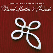 Christian Artists Series: David Martin & Friends by Various Artists