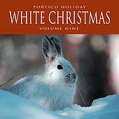 Portico Holiday: White Christmas, Vol. 13 by Various Artists