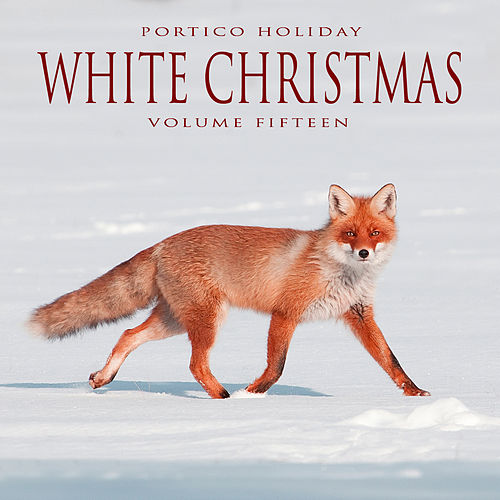 Portico Holiday: White Christmas, Vol. 11 by Various Artists