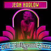 Jean Harlow & the Old Hollywood Jazz Era by Various Artists