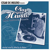 Cesar De Melero Presents: Clap Your Hands! Last Century Classics (Selected Mixed & Edited By De Melero) by Various Artists