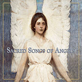 Sacred Songs of Angels by Various Artists
