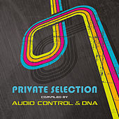 Private Selection - Compiled By Audio Control & DNA by Various Artists