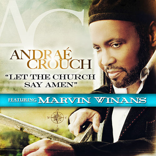 Let The Church Say Amen (Radio Edit) by Andrae Crouch