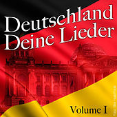Deutschland Deine Lieder - Vol. 1 by Various Artists