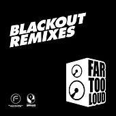 Black Out Remixes by Far Too Loud
