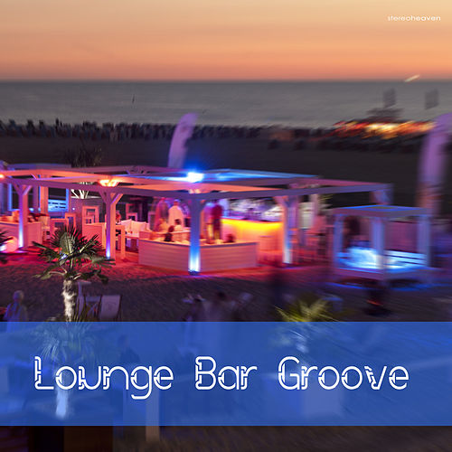 Lounge Bar Groove by Various Artists