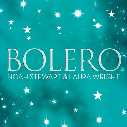 Boléro - Flame of Love by Noah Stewart