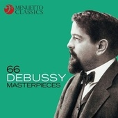 66 Debussy Masterpieces by Various Artists