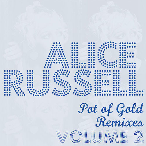 Pot Of Gold Remixes Vol. 2 by Alice Russell
