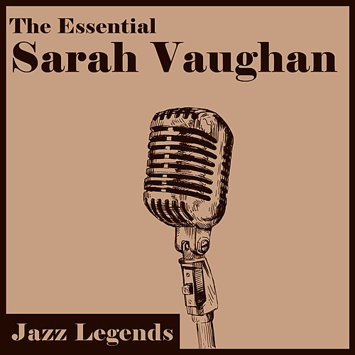 Jazz Legends: The Essential Sarah Vaughan by Sarah Vaughan