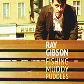 Fishing Muddy Puddles by Ray Gibson