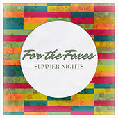 Summer Nights - Single by For The Foxes