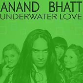 Underwater Love EP by Anand Bhatt