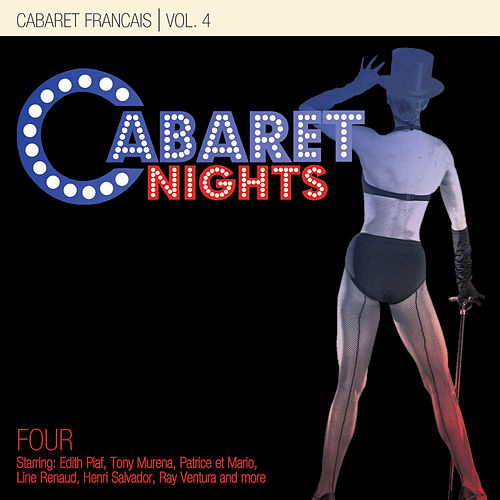 Cabaret Nights … Cabaret Francais Performance 4 by Various Artists