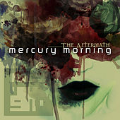 The Aftermath by Mercury Morning