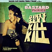 Dirty Sexy Kill Kill - Single by The Bastard Fairies