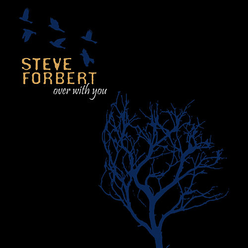 Over With You by Steve Forbert