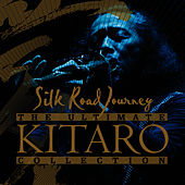 The Ultimate Kitaro Collection : Silk Road Journey by Kitaro