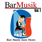 BarMusik: Vol. 1 by Bar Music Jazz Stars