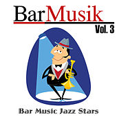 BarMusik: Vol. 3 by Bar Music Jazz Stars