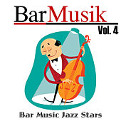 BarMusik: Vol. 4 by Bar Music Jazz Stars