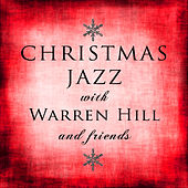 Christmas Jazz With Warren Hill and Friends von Various Artists