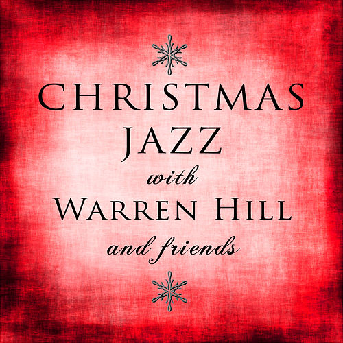 Christmas Jazz With Warren Hill and Friends by Various Artists